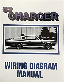 1967 dodge charger factory electrical wiring diagrams & schematics  paperback – 2015