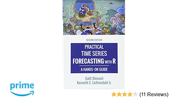 Practical time series forecasting with r a hands on guide 2nd practical time series forecasting with r a hands on guide 2nd edition practical analytics galit shmueli kenneth c lichtendahl jr 9780997847918 fandeluxe Gallery