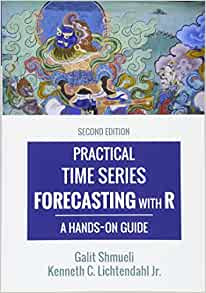 Practical time series forecasting with r a hands on guide 2nd practical time series forecasting with r a hands on guide 2nd edition practical analytics galit shmueli kenneth c lichtendahl jr 9780997847918 fandeluxe Choice Image