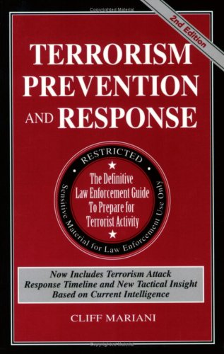Terrorism Prevention and Response: The Definitive Law Enforcement Guide to Prepare for Terrorist Activity