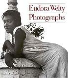 Eudora Welty: Photographs