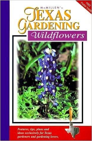 McMillenu0027s Texas Gardening: Wildflowers: Don Howard: 9780884158943:  Amazon.com: Books
