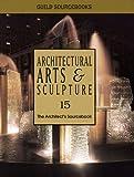 Architectural Art and Sculpture, GUILD Sourcebooks Staff, 1880140403