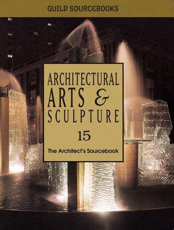 Architectural Arts & Sculpture: The Architect's Sourcebook 15 pdf