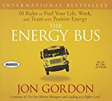 img - for The Energy Bus: 10 Rules to Fuel Your Life, Work, and Team with Positive Energy by Gordon, Jon(August 21, 2012) Audio CD book / textbook / text book