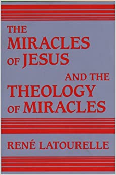Miracles of Jesus and the Theology of Miracles
