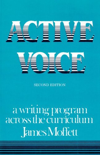 By James Moffett - Active Voice: A Writing Program Across the Curriculum: 2nd (second) Edition