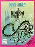 The Kingdom Under the Sea: Complete & Unabridged (Cavalcade story cassettes)