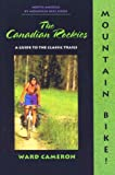 Mountain Bike! The Canadian Rockies, Ward Cameron, 0897322509