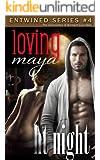 Loving Maya (Entwined Book 4)