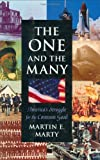 The One and the Many, Martin E. Marty, 0674638271