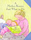 A Mother Knows Just What to Do, Michel and Company Staff and Unknown, 0836247388
