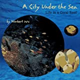 A City under the Sea, Norbert Wu, 0689318960