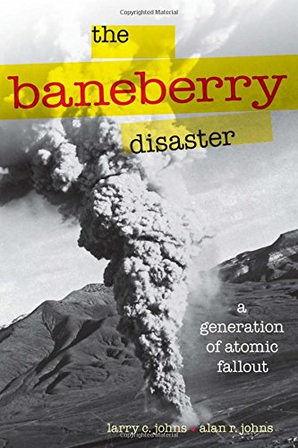 Atomic Football (The Baneberry Disaster: A Generation of Atomic Fallout (Shepperson Series in Nevada History))