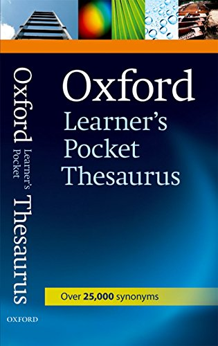 - Oxford Learner's Pocket Thesaurus: A dictionary of synonyms for learners of English.