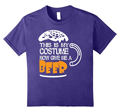 Kids This Is My Costume Now Give Me A Beer Costume Halloween 10 Purple