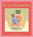 I Love Grandma, Lizi Boyd, 0763637289