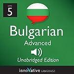 Learn Bulgarian - Level 5 Advanced Bulgarian Volume 1, Lessons 1-25 |  Innovative Language Learning, LLC
