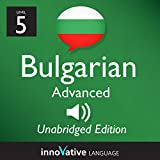 Learn Bulgarian - Level 5 Advanced Bulgarian Volume 1, Lessons 1-25