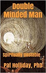 Double Minded Man: Spiritually Unstable