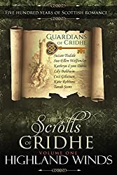Highland Winds: Scrolls of Cridhe: Five Hundred Years of Scottish Romance