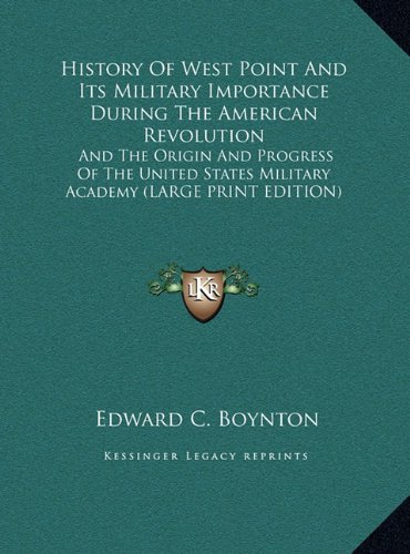 Read Online History of West Point and Its Military Importance During the American Revolution: And the Origin and Progress of the United States Military Academy PDF