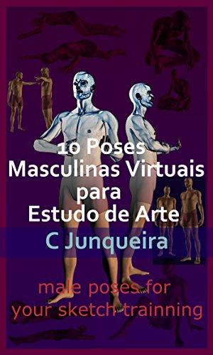 10 Poses  Masculinas Virtuais para Estudo de Arte (Modelos Virtuais Livro 2)