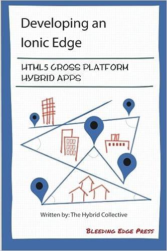 Developing an Ionic Edge: HTML5 Cross-Platform Hybrid Apps: Anton