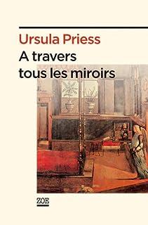 À travers tous les miroirs : état des lieux, Priess, Ursula