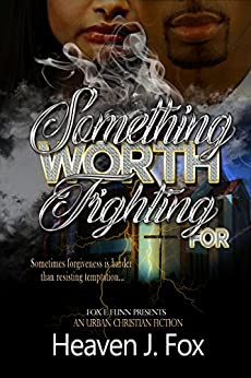 Something Worth Fighting For by [Fox, Heaven J.]