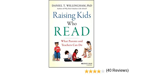 Amazon raising kids who read what parents and teachers can amazon raising kids who read what parents and teachers can do ebook daniel t willingham kindle store fandeluxe Gallery