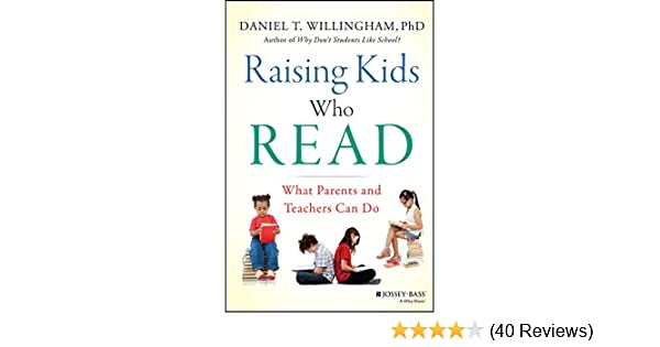 Amazon raising kids who read what parents and teachers can do amazon raising kids who read what parents and teachers can do ebook daniel t willingham kindle store fandeluxe Images