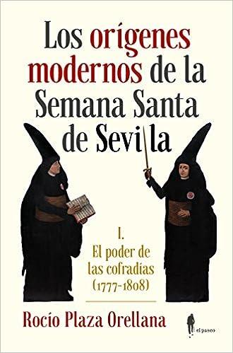 Los origenes modernos de la Semana Santa de Sevilla
