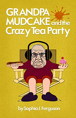 Grandpa Mudcake and the Crazy Tea Party: Funny Picture Books for 3-7 Year -