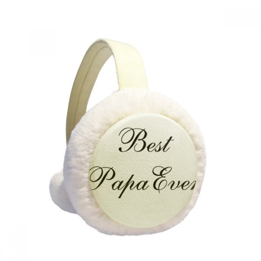 Best Papa Ever Quote Winter Earmuffs Ear Warmers Faux Fur Foldable Plush Outdoor Gift