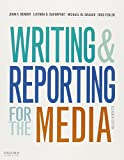 Writing and Reporting for the Media + A Style Guide for News Writers & Editors