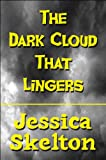 The Dark Cloud That Lingers, Jessica Skelton, 161582880X