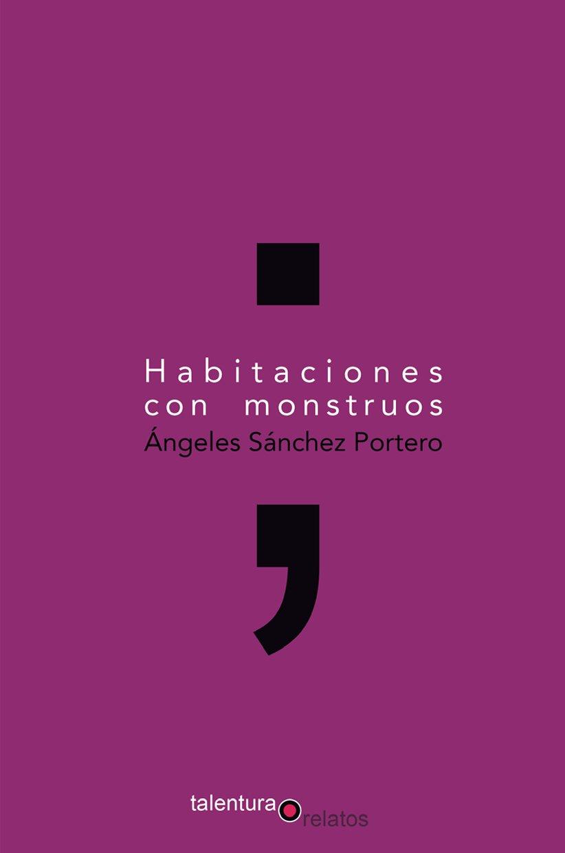 Habitaciones con monstruos (Relatos): Amazon.es: Ángeles Sánchez ...