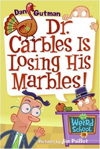My Weird School #19: Dr. Carbles Is Losing His Marbles! (My Weird School - His Losing Marbles