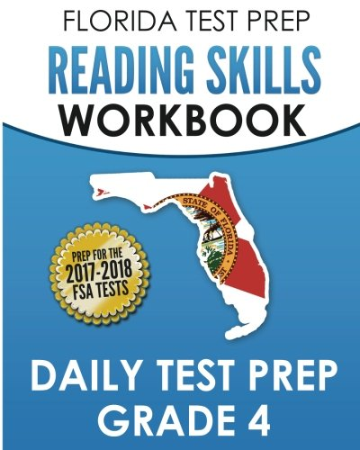 FLORIDA TEST PREP Reading Skills Workbook Daily Test Prep Grade 4: Preparation for the Florida Standards Assessments (FSA)