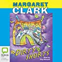Dirty Shorts: The Shorts Series, Book 3 Audiobook by Margaret Clark Narrated by Stig Wemyss