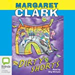 Dirty Shorts: The Shorts Series, Book 3 | Margaret Clark