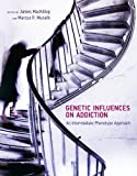 img - for Genetic Influences on Addiction: An Intermediate Phenotype Approach (MIT Press) book / textbook / text book