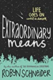 Extraordinary Means by  Robyn Schneider in stock, buy online here