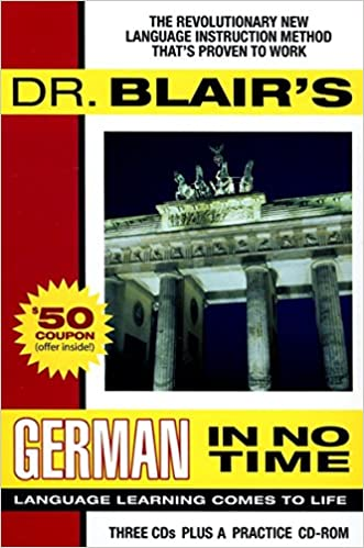 The Revolutionary New Language Instruction Method Thats Proven to Work Blairs German in No Time Dr