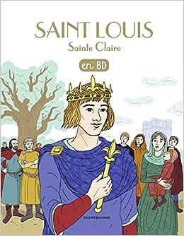 Amazon Fr Saint Louis Sainte Claire En Bd Marie Noelle