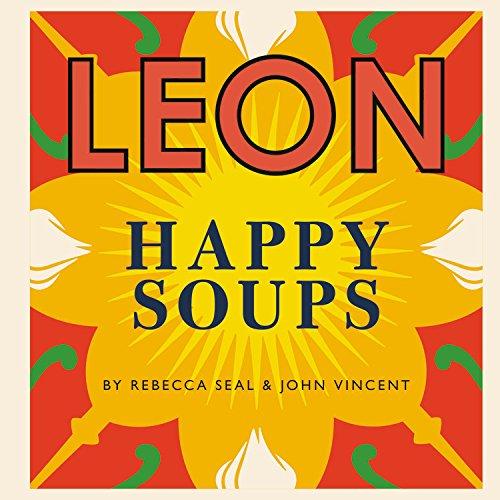 Leon Happy Soups by Rebecca Seal, John Vincent
