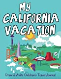 Search : My California Vacation: Draw & Write Children's Travel Journal