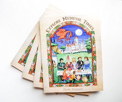 Explore Medieval Times-Homeschool History by Diane Schallen