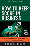 How to Keep Score in Business, Robert Follett, 0132849259